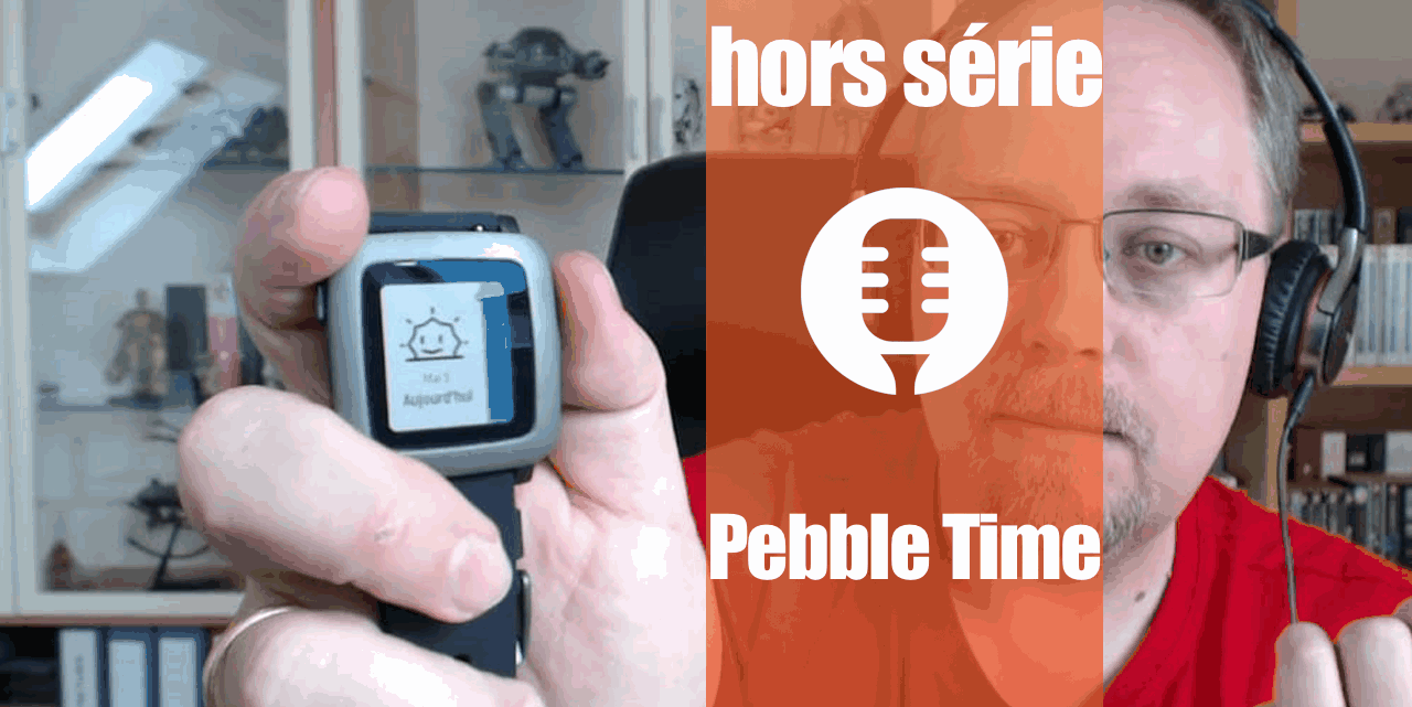 Les Technos HS  Pebble Time